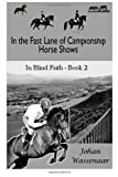 In the Fast Lane of Championship Horse Shows, Book 2, Johan Wassenaar, 1493729446