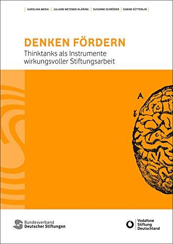 denken-fordern-thinktanks-als-instrumente-wirkungsvoller-stiftungsarbeit-german-edition