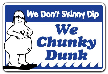 We Dont Skinny Dip We Chunky Dunk -Pool Sign   Indoor/Outdoor   Funny Home Décor for Garages, Living Rooms, Bedroom, Offices   SignMission Pool Sign Sign Wall Plaque Decoration