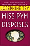 [Miss Pym Disposes] [Author: Tey, Josephine] [August, 1998]