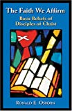 img - for The Faith We Affirm: Basic Beliefs of Disciples of Christ book / textbook / text book