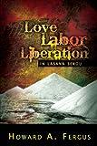 Love Labor Liberation in Lasana Sekou, Howard A. Fergus, 0913441872