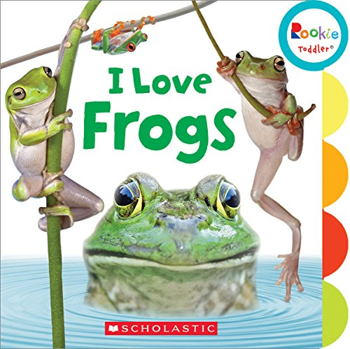 (I Love Frogs (Rookie Toddler))