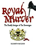 Royal Murder, Elizabeth MacLeod, 1554511283