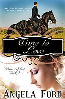 Time to Love (Mirrors of Time Book 2) by [Ford, Angela]