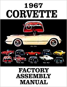 FULLY ILLUSTRATED 1967 CORVETTE FACTORY ASSEMBLY INSTRUCTION MANUAL