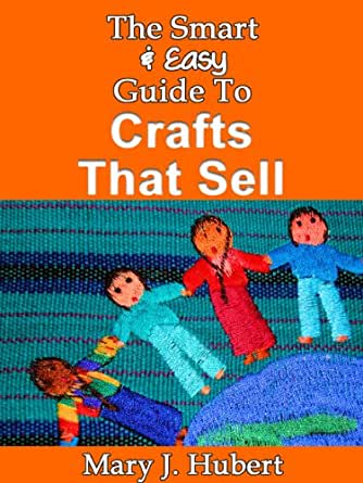 The smart easy guide to crafts that sell for Easy crafts to make money from home