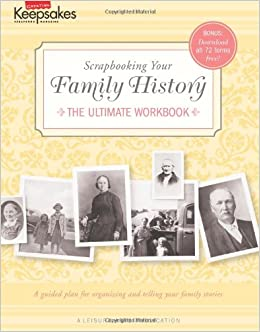 creating keepsakes scrapbooking your family history leisure arts