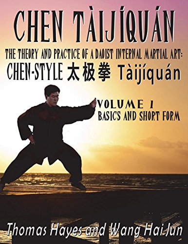 Chen Tàijíquán: The Theory and Practice of a Daoist Internal Martial Art: Volume 1 - Basics and Short Form