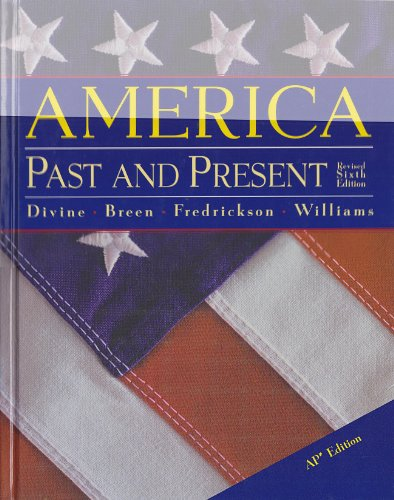 America Past and Present Advanced Placement Edition: 6th Edition