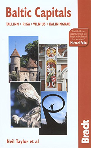 Baltic Capitals, 3rd: Tallinn, Riga, Vilnius, and Kaliningrad: The Bradt Travel Guide