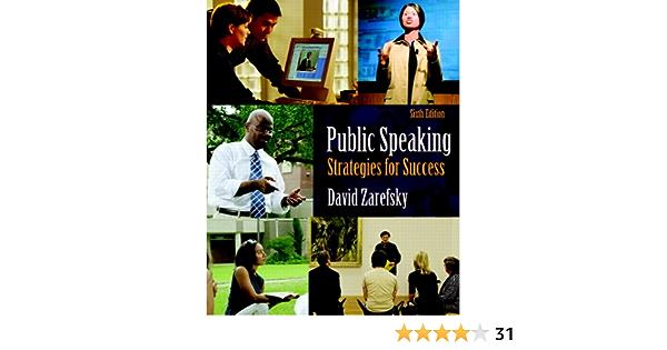 Amazon Com Public Speaking Strategies For Success 6th Edition 9780205638321 Zarefsky David Books