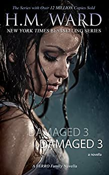 DAMAGED 3 (A Damaged Wedding - Series Finale): The Ferro Family by [Ward, H.M.]