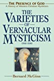 The Varieties of Vernacular Mysticism: 1350–1550 (The Presence of God)