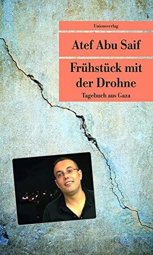 Frühstück mit der Drohne: Tagebuch aus Gaza (Unionsverlag Taschenbücher)