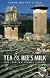Tea and Bee's Milk, Karen Gilden and Ray Gilden, 1886922128