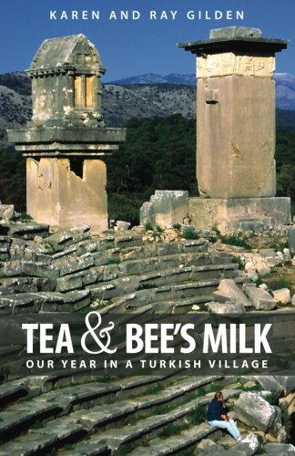 Tea & Bee's Milk: Our Year In A Turkish - Turkish Village