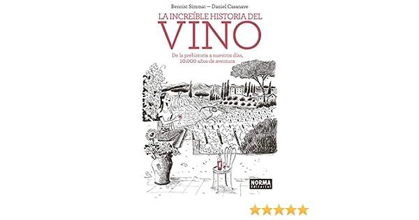 La Increíble historia Del Vino: Amazon.es: Simmat, Benoist, Casanave, Daniel: Libros