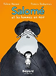 Salomé et les hommes en noir par Valérie Amiraux