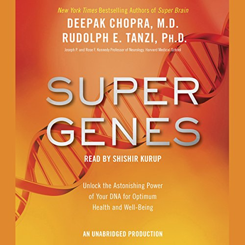 Super Genes: Unlock the Astonishing Power of Your DNA for Optimum Health and Well-Being Audiobook [Free Download by Trial] thumbnail