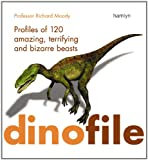 img - for Dinofile: Profiles of 120 Amazing, Terrifying and Bizarre Beasts book / textbook / text book