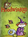 Hoodwinked by Arthur Howard (2008-05-09)