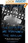 The Inmates Are Running the Asylum: W...