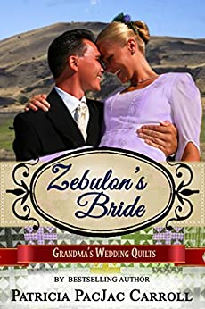 Zebulon's Bride: A Montana Brides of Solomon's Valley Novella (Book 2) (Grandma's Wedding Quilts 7) by [Carroll, Patricia PacJac, Grandma's Wedding Quilts, Sweet Americana]