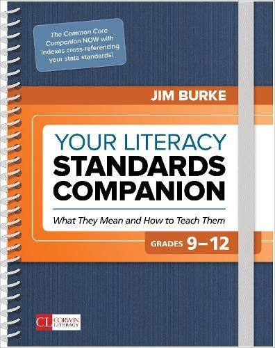 Your Literacy Standards Companion, Grades 9-12: What They Mean and How to Teach Them (Corwin Literacy)