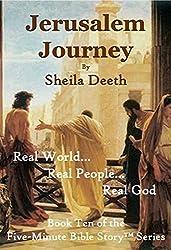 Jerusalem Journey (Five-Minute Bible Story Series Book 10)