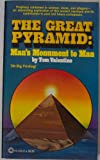 Front cover for the book The Great Pyramid : Man's Monument to Man by Tom Valentine