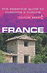 France - Culture Smart! The Essential Guide to Customs & Culture