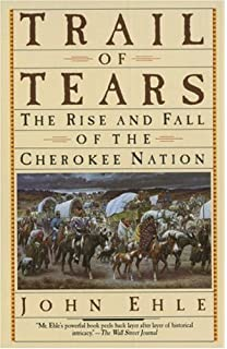 bury my heart at wounded knee an n history of the american  trail of tears the rise and fall of the cherokee nation