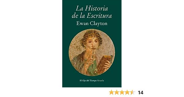 La historia de la escritura (El Ojo del Tiempo nº 81) eBook: Clayton, Ewan, Condor, María: Amazon.es: Tienda Kindle