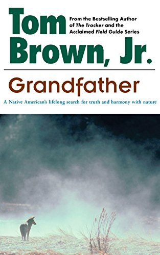 Grandfather: A Native American's Lifelong Search for Truth and Harmony with Nature