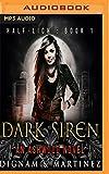 Dark Siren: An Ashwood Novel (Half-Lich)