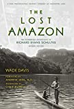 The Lost Amazon: The Pioneering Expeditions of Richard Evans Schultes