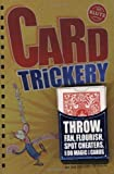 Card Trickery: Throw, Fan, Flourish, Spot Cheaters, and Do Magic with Cards (Klutz)