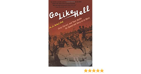 Go Like Hell: Ford, Ferrari, and Their Battle for Speed and Glory at Le Mans: Amazon.es: A. J. Baime: Libros en idiomas extranjeros