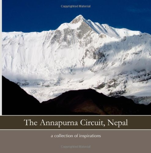 The Annapurna Circuit, Nepal: a collection of inspirations