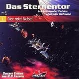 Das Sternentor 01- Der rote Nebel