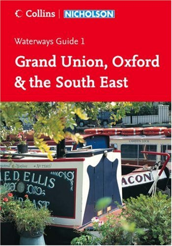 Nicholson Guide to the Waterways: Grand Union, Oxford & The South East No. 1 (Waterways Guide) ()
