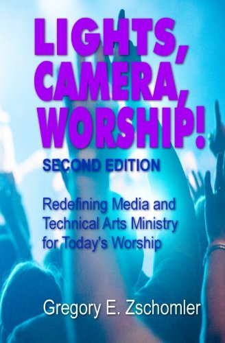 Lights, Camera, Worship!