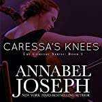 Caressa's Knees: Comfort, Book 2   Annabel Joseph
