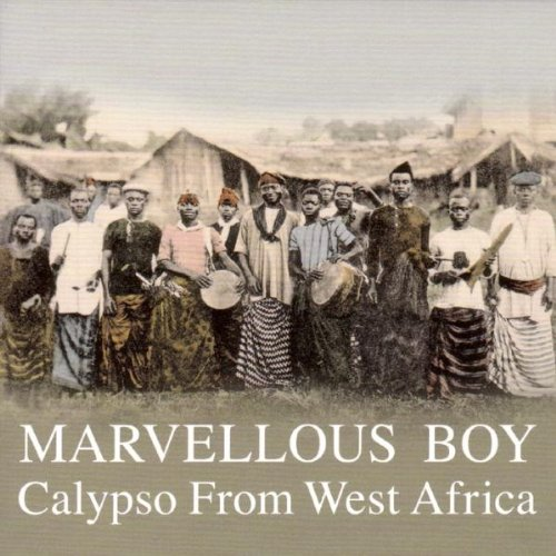 Marvellous Boy: Calypso From West Africa by Honest Jon's