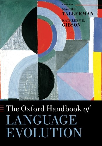 The Oxford Handbook of Language Evolution (Oxford Handbooks) by Oxford University Press
