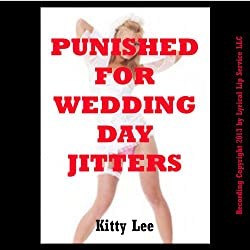 Punished for Wedding Day Jitter