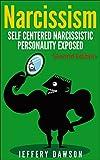 NARCISSISM: Self Centered Narcissistic Personality Exposed (Psychopath, Narcissistic Personality Disorder, Narcissist Relationship, Borderline, Mood Disorders)