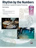 Rhythm by the Numbers: A Drummer's Guide to Creative Practicing, Book & DVD