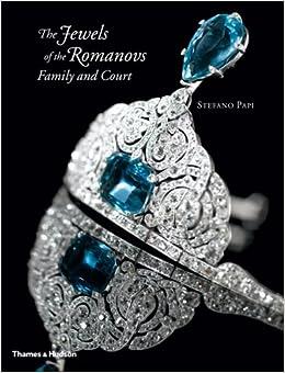 Jewels of the Romanovs: Family & Court: Stefano Papi: 9780500515327